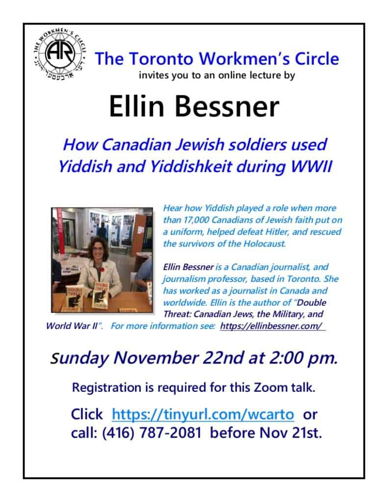 Ellin Bessner lecture at the Toronto Workmen's Circle Sunday November 22, 2020 at 2:00 pm.